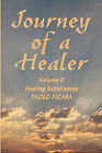 Journey of a Healer Volume II Healing Experiences by Paolo Ficara (Paperback / softback, 2010)