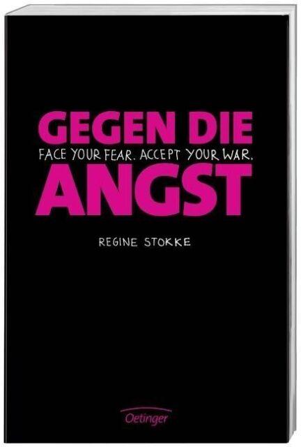 Gegen die Angst. Regines Blog von Regine Stokke (2012, Taschenbuch)