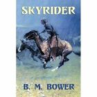 Skyrider by B M Bower (Paperback / softback, 2014)