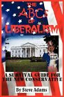 The ABCs of Liberalism Steven Adams Humour Authorhouse Hardback 9781452006178