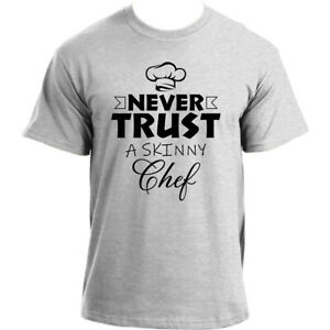 Never-Trust-a-Skinny-Chef-Funny-T-Shirt-for-Men-Novelty-Funny-Chef-T-Shirt