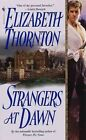 Strangers at Dawn by Elizabeth Thornton (Paperback, 1999)