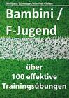 Bambini/F-Jugend von Wolfgang Schnepper und Manfred Classen (2015, Taschenbuch)