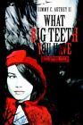 What Big Teeth You Have a Vampire Tale 9780595329786 by Jimmy C Autrey II