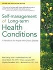 Self-Management of Long-Term Health Conditions: A Handbook for People with Chronic Disease by Diana Laurent, David Sobel, Halsted Holman, Dr. Kate Lorig, Marian Minor, Virginia Gonzalez (Paperback, 2014)