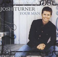 JOSH TURNER : YOUR MAN (CD) Sealed