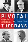 Pivotal Tuesdays: Four Elections That Shaped the Twentieth Century by Margaret Pugh O'Mara (Hardback, 2015)