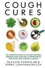 Cough Cures: The Complete Guide to the Best Natural Remedies and Over-The-Counter Drugs for Acute and Chronic Coughs by Burke Lennihan Rn, Gustavo Ferrer MD (Paperback / softback, 2016)