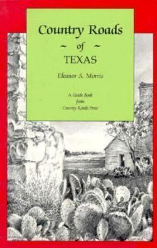Country Roads of Texas by Eleanor S. Morris