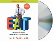 EAT: The Effortless Weight Loss Solution 2011 by Smith, Ian K. 14272 . EXLIBRARY