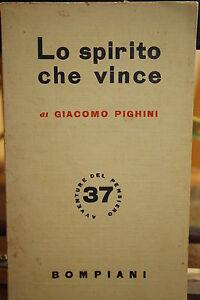 Avventure del Pensiero. Bompiani.Lo spirito che vince. Giacomo Pighini. 1943