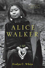 Alice Walker: A Life by Evelyn C. White (Paperback, 2005)