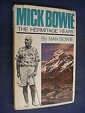 Mick Bowie: the Hermitage years by Bowie, Nan