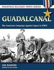 Guadalcanal: The American Campaign Against Japan in WWII by Jon Diamond (Paperback, 2016)