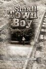 Small Town Boy 9781441513731 by Norman Burris Paperback