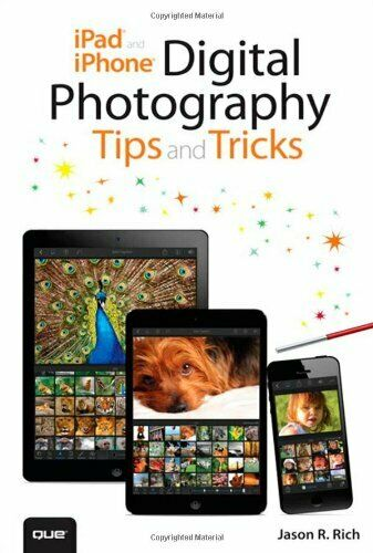 iPad and iPhone Digital Photography Tips and Tricks 3