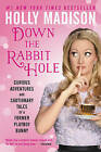 Down The Rabbit Hole: Curious Adventures And Cautionary Tales Of A Former Playboy Bunny by Holly Madison (Paperback, 2016)