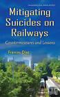Mitigating Suicides on Railways: Countermeasures & Lessons by Nova Science Publishers Inc (Hardback, 2016)