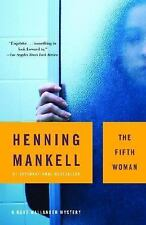 The Fifth Woman by Henning Mankell ~ A Kurt Wallander Mystery (2004, Paperback)