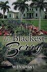 The Blackest Berry by W J V Grant (Paperback / softback, 2014)