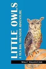 Little Owls : A Tea Big Thunder Story by Walt Valentine (2016, Paperback)