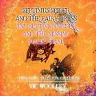 Septimus Spider and the Fairy Dress and Septimus Spider and the Missing Magic Wand by Vic Woolley (Paperback / softback, 2010)