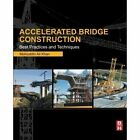 Accelerated Bridge Construction: Best Practices and Techniques by Mohiuddin Ali Khan (Paperback, 2014)