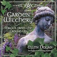 Garden Witchery By Ellen Dugan
