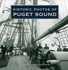 Historic Photos of Puget Sound by David Wilma (Hardback, 2009)