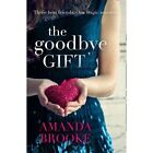 The Goodbye Gift: A gripping story of love, friendship and betrayal by Amanda Brooke (Paperback, 2016)