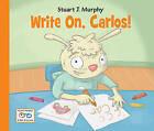 Write On, Carlos! by Stuart J Murphy (Hardback)
