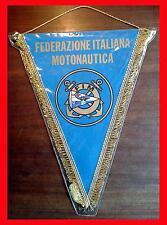 GAGLIARDETTO - FEDERAZIONE ITALIANA MOTONAUTICA - pennant fanion NO MAGLIA