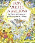 How Much Is a Million? by David M Schwartz (Hardback, 2004)