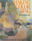 Making Color Sing: Practical Lessons in Color and Design by Jeanne Dobie (Paperback, 1992)