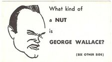 What Kind of a Nut is George Wallace ? Presidential Campaign Card