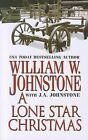 A Lone Star Christmas by William W Johnstone (Paperback / softback, 2012)