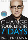 Change Your Life in Seven Days by Paul McKenna (Paperback, 2010)