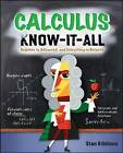 Calculus Know-it-all: Beginner to Advanced and Everything in Between by Stan Gibilisco (Paperback, 2008)