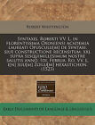 Syntaxis. Roberti VV. L. in Florentissima Oxoniensi Academia Laureati Opusculu[m] de Syntaxi, Siue Constructione Recensitum. Xxj. Supra Sesquimillesimum Nostre Salutis Anno, IDI. Februa. Ro. VV. L. I[n] Suu[m] Zoilu[m] Hexastichon. (1523) by Robert Whittington (Paperback / softback, 2010)