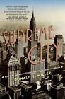 Supreme City How Jazz Age Manhattan Gave Birth to Modern America 9781416550204
