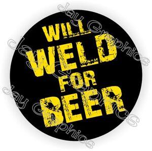 10 Funny WILL WELD FOR BEER Hard Hat StickersWelding Helmet Decals Welder