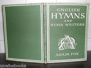 Details about English HYMNS & HYMN WRITERS Adam Fox 1947 1st Ed HARDBACK  ills Christian PSALMS