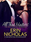 All That Matters by Erin Nicholas (CD-Audio, 2015)