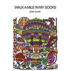 Walk a Mile in My Socks 9780595336470 by Sam Cahn Book