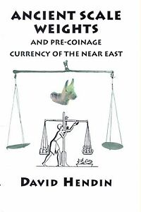 Ancient-Scale-Weights-and-Pre-Coinage-Currency-of-the-Near-East-by-David-Hendin