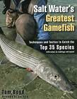 Salt Water's Greatest Gamefish: Techniques and Tactics to Catch the Top 35 Species by Tom Boyd (Paperback, 2015)