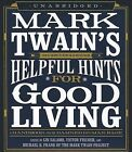 Mark Twain's Helpful Hints for Good Living: A Handbook for the Damned Human Race by Blackstone Audiobooks (CD-Audio, 2012)
