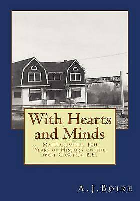 With Hearts and Minds: Maillardville, 100 Years of History on the West Coast...