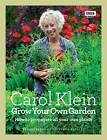 Grow Your Own Garden: How to Propagate All Your Own Plants by Jonathan Buckley, Carol Klein (Hardback, 2010)