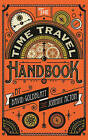 The Time Travel Handbook: From the Eruption of Vesuvius to the Woodstock Festival by James Wyllie, Johnny Acton, David Goldblatt (Hardback, 2015)
